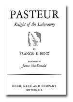Louis Pasteur: Knight of the Laboratory